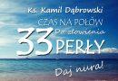 33 perły – ks. Kamil Dąbrowski